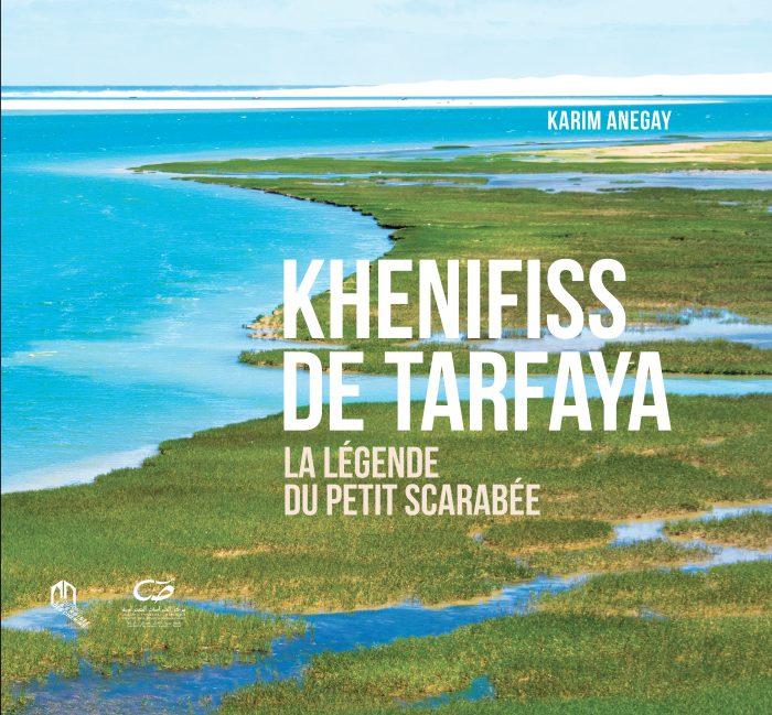 Ouvrage: ''Khenifiss de Tarfaya, la légende du petit scarabée'' de Karim Anegay