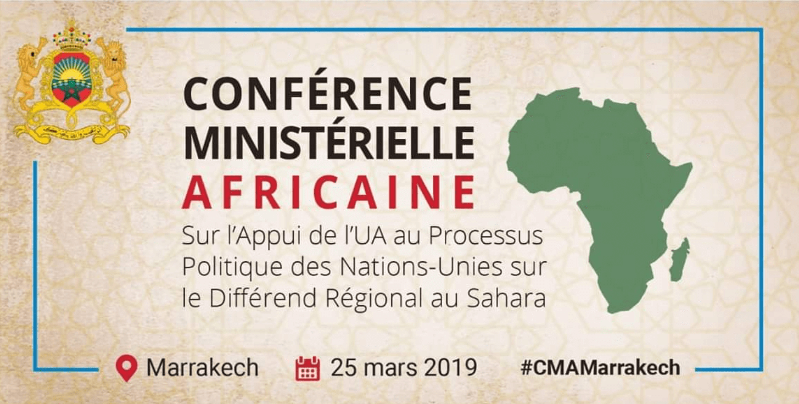 Marrakesh hosts March 25, 2019 the African Ministerial Conference on the support of the African Union to the United Nations political process on the regional dispute in the Sahara.